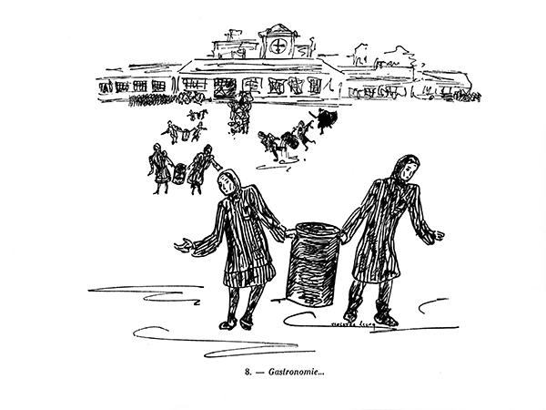 """""""Gastronomie..."""" Federzeichnung von Violette Lecoq aus der Serie von 36 """"Zeugenaussagen"""" über Ravensbrück (Quelle: Violette Rougier-Lecoq)"""